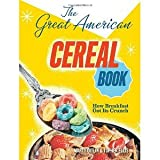 img - for The Great American Cereal Book: How Breakfast Got Its Crunch by Gitlin, Martin, Ellis, Topher (2012) book / textbook / text book