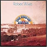 End of An Ear by Robert Wyatt