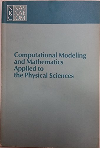 Computational Modeling and Mathematics Applied to the Physical Sciences
