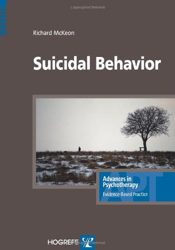 SUICIDAL BEHAVIOR , in the series Advances in Psychotherapy, Evidence Based Practice PDF