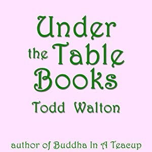 Under the Table Books: A Novel of Stories | [Todd Walton]