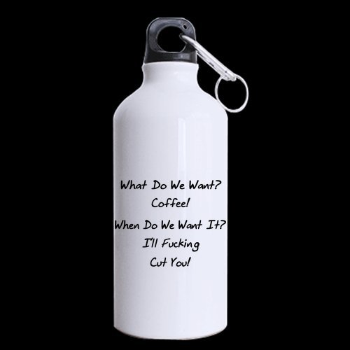 What Do We Want? Coffee! When Do We Want It? I'Ll Fucking Cut You Bicycle Cycling Sport Water Bottle Aluminum Sports Water Bottle 13.5 Oz