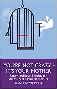 Your not crazy its your mother book