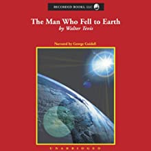The Man Who Fell to Earth (       UNABRIDGED) by Walter Tevis Narrated by George Guidall