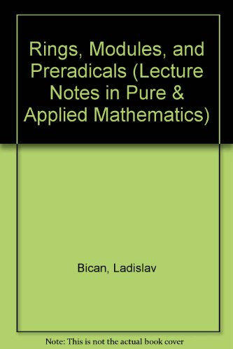 Rings, Modules, and Preradicals (Lecture Notes in Pure & Applied Mathematics)