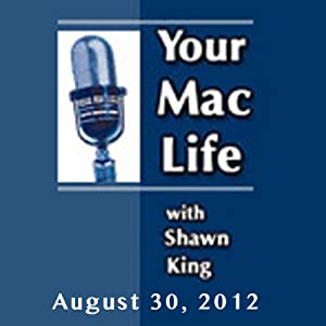 Your Mac Life, August 30, 2012 | [Shawn King]