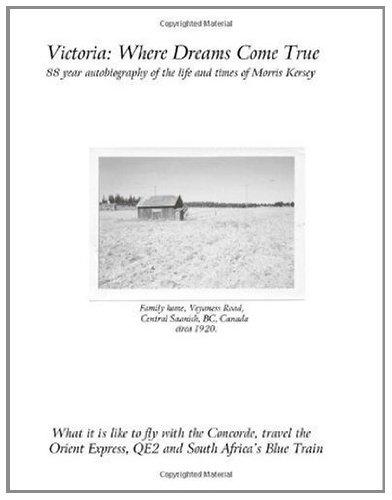 Victoria: Where Dreams Come True - 88 Year Autobiography