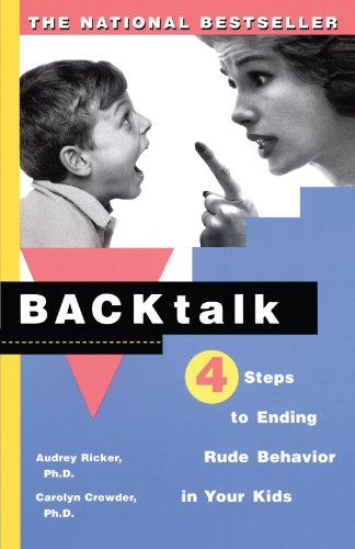 Backtalk: 4 Steps to Ending Rude Behavior in Your Kids