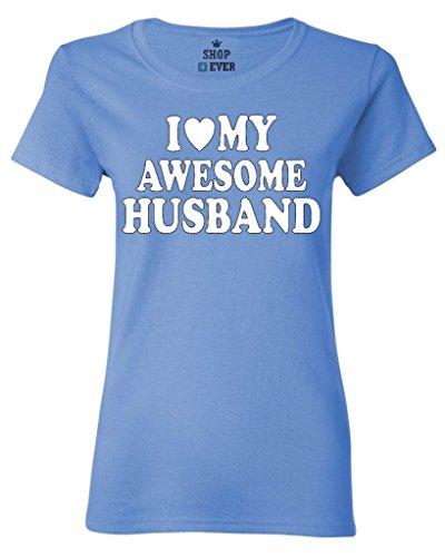 Shop4Ever I Love My Awesome Husband Women's T-Shirt Couples Shirts X-Large Carolina Blue0