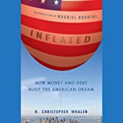 Inflated: How Money and Debt Built the American Dream | [R. Christopher Whalen]