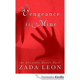 Vengeance is Mine (Alexandra Hunter Novels Book 1) (English Edition)