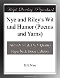 Nye and Rileys Wit and Humor (Poems and Yarns)
