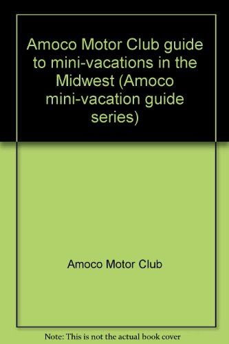 amoco-motor-club-guide-to-mini-vacations-in-the-midwest-amoco-mini-vacation-guide-series