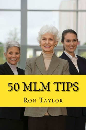 50 MLM Tips: The Fastest Way to Master Network Marketing, Recruit Business Builders, and Create a Lasting Multi-Level Marketing Residual Income [Taylor, Ron] (Tapa Blanda)