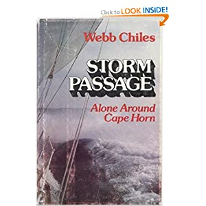 Storm Passage: Alone Around Cape Horn Webb Chiles