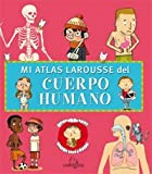 img - for Mi atlas Larousse del cuerpo humano / My Larousse Atlas of the Human Body (Spanish Edition) book / textbook / text book