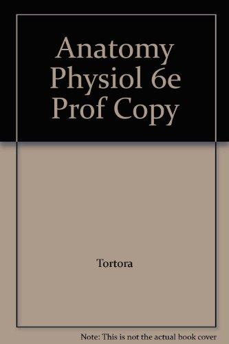 Anatomy Physiol 6e Prof Copy