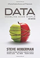 Data Modeling Made Simple, 2nd Edition: A Practical Guide for Business and IT Professionals