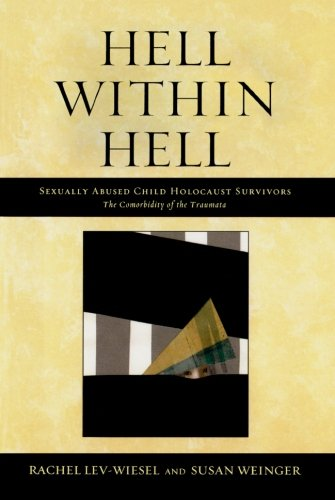 Hell within Hell: Sexually Abused Child Holocaust Survivors