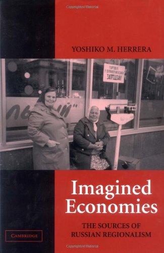 Imagined Economies: The Sources of Russian Regionalism (Cambridge Studies in Comparative Politics)