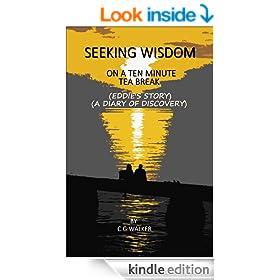 SEEKING WISDOM ON A TEN MINUTE TEA BREAK