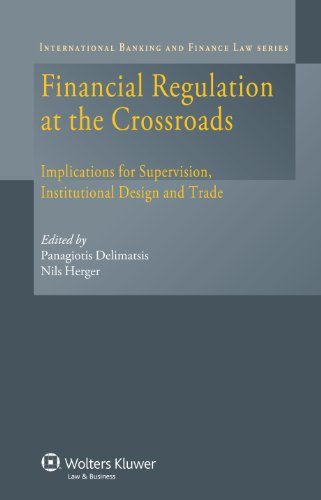 Financial Regulation At the Crossroads: Implications for Supervision, Institutional Design and Trade (International Banking and Finance Law)