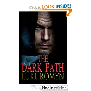 Free Kindle Book: The Dark Path, by Luke Romyn. Publication Date: January 1, 2012