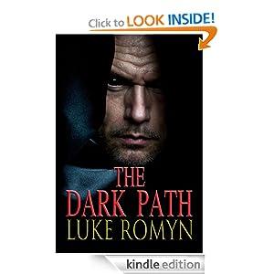 Free Kindle Book: The Dark Path, by Luke Romyn. Publication Date: January 1, 2012
