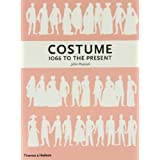 Costume 1066 to the Present: A Complete Guide to English Costume Design and Historyby John Peacock