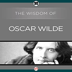 The Wisdom of Oscar Wilde | [The Wisdom Series]