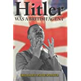 Hitler Was a British Agent (True Crime Solving History Series)by Greg Hallett