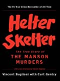 img - for Helter Skelter: The True Story of the Manson Murders (25th Anniversary Edition) book / textbook / text book