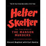 Helter Skelter: The True Story of the Manson Murders ~ Vincent Bugliosi