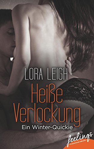 Lora Leigh - Heiße Verlockung: Ein Winter-Quickie (feelings emotional eBooks)