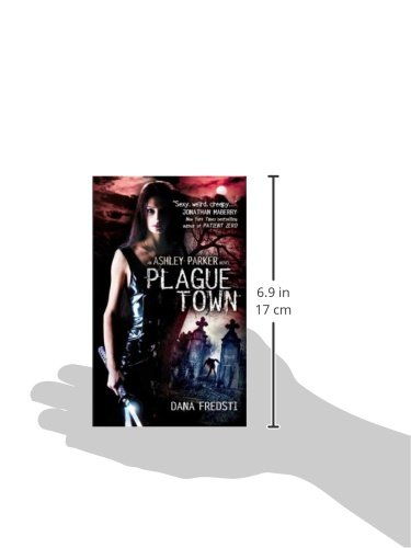 Plague Town: An Ashley Parker Novel: 1