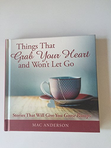 Things That Grab Your Heart and Won't Let Go PDF