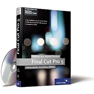 Final Cut Pro 5: Videoschnitt, Korrektur, Effekte (Galileo Design)