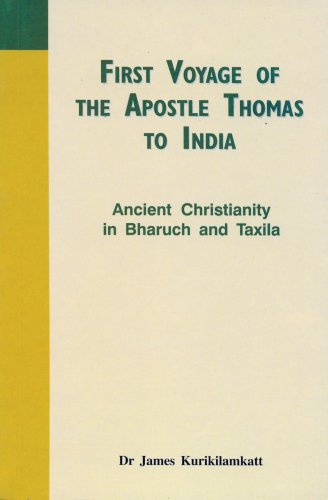 First Voyage of the Apostle Thomas to India: Ancient Christianity in Bharuch and Taxila