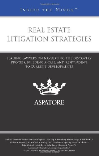 real-estate-litigation-strategies-leading-lawyers-on-navigating-the-discovery-process-building-a-cas