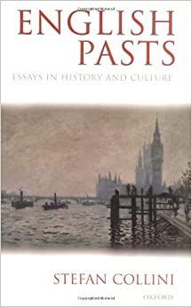 english pasts essays history culture Both supervisors and students are advised to consult past  m wiener, english  culture and the decline of the industrial spirit (1981)  aj reid, 'intelligent  artisans and aristocrats of labour: the essays of thomas wright',.