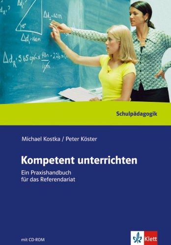 Kompetent unterrichten. Ein Praxishandbuch für das Referendariat