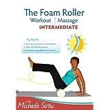 The Foam Roller, Workout & Massage - INTERMEDIATE ~ Michaela Sirbu