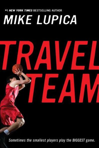 Travel Team, by Mike Lupica
