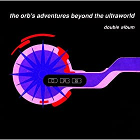 The Orb's Adventures Beyond The Ultraworld - Deluxe Edition (eDeluxe Version) [+video]