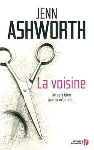 La voisine de Jenn Ashworth