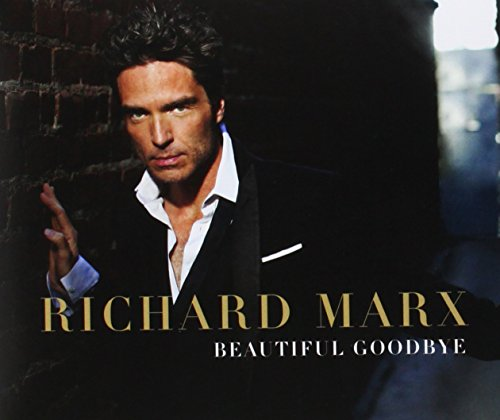 Richard Marx - Beautiful Goodbye - Zortam Music