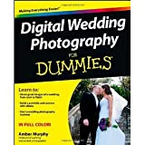 Digital Wedding Photography For Dummies (For Dummies (Computer/Tech)) [Paperback] [2013] 1 Ed. Amber Murphy
