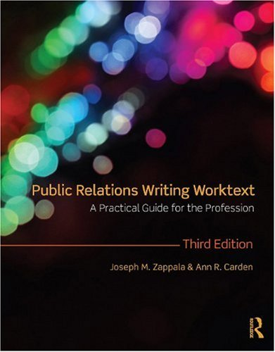 Public Relations Writing Worktext: A Practical Guide for...