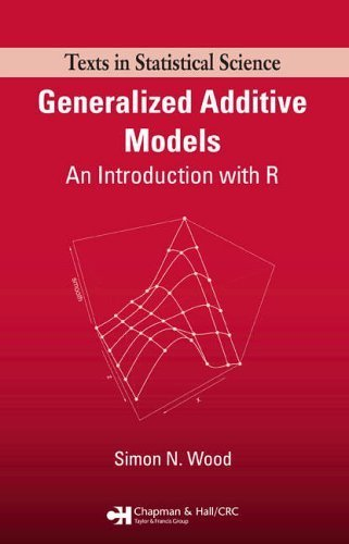 Generalized Additive Models: An Introduction with R by Simon N. Wood (2006) Hardcover (Generalized Additive Models compare prices)