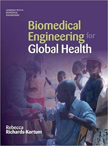 Biomedical Engineering for Global Health (Cambridge Texts in Biomedical Engineering) 1st Edition